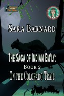 On the Colorado Trail (The Saga of Indian Em'ly Book 2)