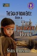 The Journey Home (The Saga of Indian Em'ly Book 4)