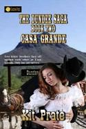 The Dundee Saga, Book 2: Casa Grande