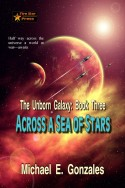 The Unborn Galaxy Book 3: Across a Sea of Stars