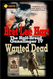 Wanted Dead (The Half-Breed Gunslinger Book 4)